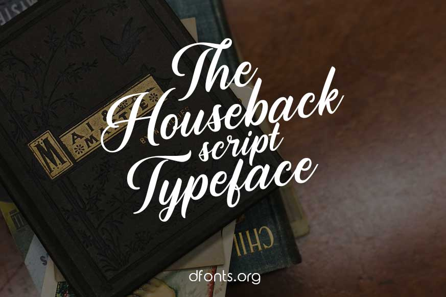 The Houseback Script Typeface
